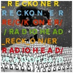 Reckoner – Radiohead / 2007