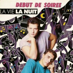 ♬) Debut De Soiree -> La Vie, La Nuit