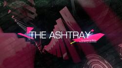 [EZ2ON]The Ashtray