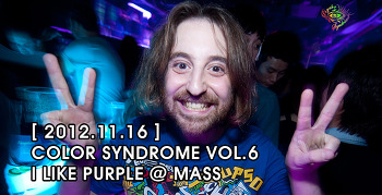 [ 2012.11.16 ] COLOR SYNDROME VOL.6 ILIKE PURPLE @ MASS