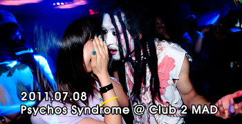 [ 2011.07.08 ] Psychos Syndrome @ Club 2 MAD