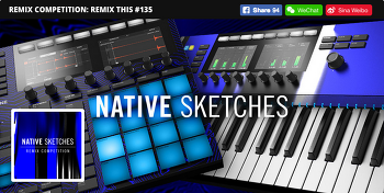 Remix Competition - Remix This #135 with Native Instruments ( 2018년 5월 24일 마감 )