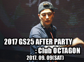 2017. 09. 09 (SAT) 2017 GS25 AFTER PARTY @ OCTAGON