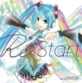 HATSUNE MIKU 10th Anniversary Album 「ReStart」