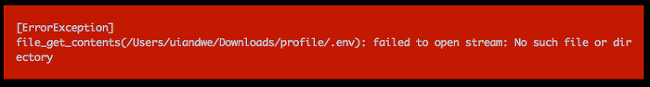 production.ERROR: exception 'ErrorException' with message 'file_get_contents(.env): failed to open stream: No such file or directory' in /Users/uiandwe/Downloads/profile/vendor/laravel/framework/src/Illuminate/Foundation/Console/KeyGenerateCommand.php:57