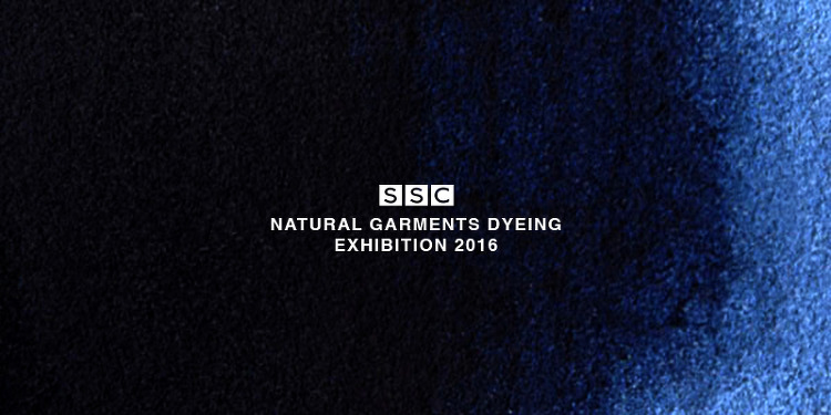 NATURAL GARMENTS DYEING EXHIBITION 2016