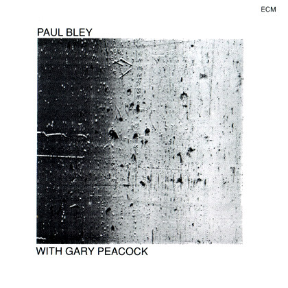 Paul Bley - Paul Bley With Gary Peacock